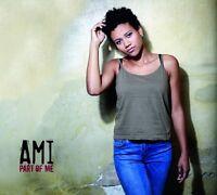 AMI - PART OF ME  CD NEU