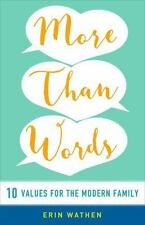 More than Words: 10 Values for the Modern Family ~ Wathen, Erin