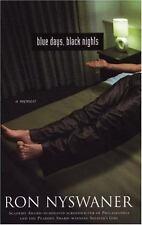 NEW - Blue Days, Black Nights: A Memoir by Nyswaner, Ron