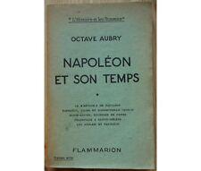 """Octave Aubry - Napoléon et son temps - Tome 1 - """"L'Histoire et les Hommes"""""""