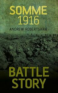 Battle Story: Somme 1916 by Robertshaw Book The Cheap Fast Free Post