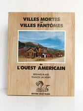 Villes mortes et Villes fantômes de l'Ouest américain. BLAISE, LACASSIN. 1990.