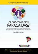 De Que Color Es Tu Paracaidas? : Un Manual Practico para Personas Que Buscan...