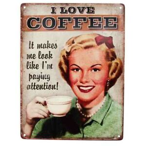 Country Tin Sign Wall Art COFFEE PAYING ATTENTION Plaque