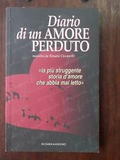 DIARIO DI UN AMORE PERDUTO Renato Ciccarelli Ricciardi 2004 romanzo libro
