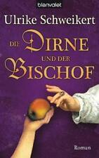 Die Dirne und der Bischof von Ulrike Schweikert. Historischer Roman (Paperback)