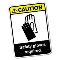 Caution Safety Gloves Required Sticker Decal Safety Sign Car Vinyl #5983K