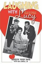 Laughing with Lucy : My Life with America's Leading Lady of Comedy
