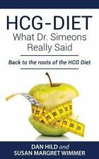 HCG-DIET; What Dr. Simeons Really Said : Back to the Roots of HCG Diet: By Hi...