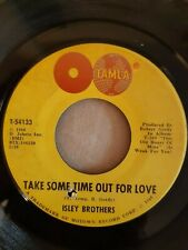 Isley Brothers - Take Some Time Out For Love - Tamla 54133.