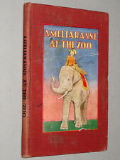 AMELIARANNE At The ZOO - K. L Thompson (1936 1st Ed) Illustrated by S. B. Pearse