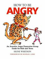 How to Be Angry : An Assertive Anger Expression Group Guide for Kids and...