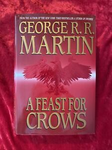 1st Edition / 1st Printing A Feast for Crows, by George R.R. Martin, Hardcover