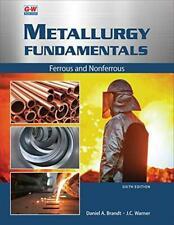 Metallurgy Fundamentals: Ferrous and Nonferrous