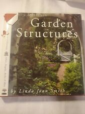 Garden Structures by Smith and Hawken Staff and Linda Joan Smith (2000, Hardcov…