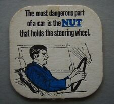 THE MOST DANGEROUS PART OF A CAR IS THE NUT THAT HOLDS STEERING WHEEL COASTER