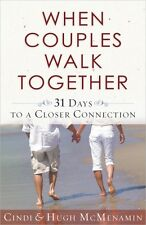 When Couples Walk Together: 31 Days to a Closer Connection by Cindi McMenamin, H
