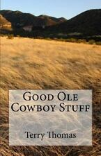 Good Ole Cowboy Stuff by Terry Thomas (2016, Paperback)