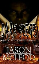 Dark Siege : A Connecticut Family's Nightmare (2014, Paperback)