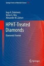 Springer Series in Materials Science Ser.: HPHT-Treated Diamonds : Diamonds...