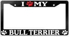Glossy Black License Plate Frame I (Paw) My Bull Terrier Auto Accessory -320