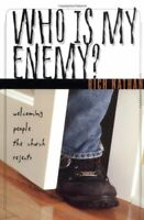 Who Is My Enemy?: Welcoming People the Church Rejects by Nathan, Rich Hardback