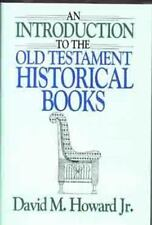 An Introduction to the Old Testament Historical Books by David, Jr. Howard (1993