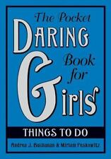 The Pocket Daring Book for Girls : Things to Do by Andrea J. Buchanan and...