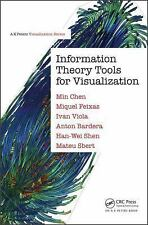 INFORMATION THEORY TOOLS FOR VISUALIZATION - CHEN, MIN/ FEIXAS, MIQUEL/ VIOLA, I