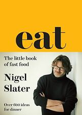 Eat - The Little Book of Fast Food: (Cloth-covered, flexible binding) by Nigel Slater (Hardback, 2013)