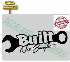 Built Not Bought Wrench JDM Low Rider Decal Sticker Made in America p509