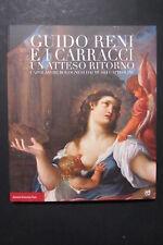 GUIDO RENI E I CARRACCI - UN ATTESO RITORNO Capolavori bolognesi  2015  Bononia