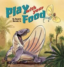 Play with Your Food by David G., Jr. Derrick (2014, Picture Book)