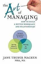 The Art of Managing: How to Build a Better Workplace and Relationships-ExLibrary