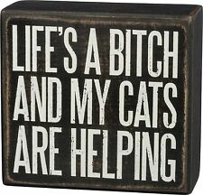 """LIFE'S A B*TCH AND MY CATS ARE HELPING Wood Sign, 4"""" x 3.75"""" Primitives by Kathy"""