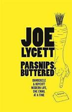 Parsnips, Buttered: How to win at modern life, one email at a time by Joe Lycett (Paperback, 2017)