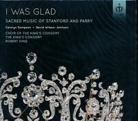 I Was Glad Sacred Music of Stanford and Parry CD NEW The King's Consort Choir