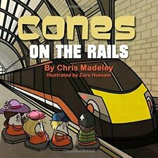 Cones On The Rails,Chris Madeley, Zara Hussain