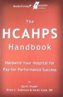 The Hcahps Handbook: Hardwire Your Hospital for Pay-For-Performance Success, Qui