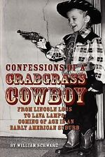 Confessions of a Crabgrass Cowboy : From Lincoln Logs to Lava Lamps by.
