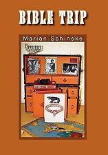 Bible Trip by Marian Schinske (2010, Paperback)