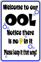 """Welcome to our ool No PEE Aluminum Sign 8"""" x 12"""" Indoor/Outdoor use Pool Sign"""