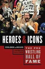 The Pro Wrestling Hall of Fame: Heroes and Icons by Steven Johnson and Greg...