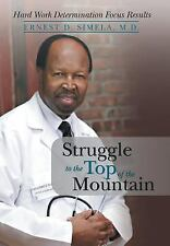 Struggle to the Top of the Mountain (2014, Hardcover)