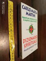 LIBRO: DIZIONARIO SPIRITUALE - CARLO MARIA MARTINI - 1997 - 1a ED.-
