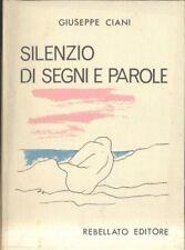 SILENZIO DI SEGNI E PAROLE Giuseppe Ciani 1981 Rebellato I ed. autografato