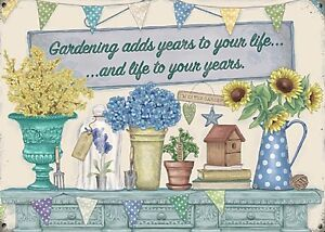 Gardening Adds Years to your Life... small steel sign 200mm x 150mm (og)