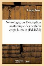 Nevrologie, ou Description anatomique des nerfs du corps humain by SWAN-J New,,