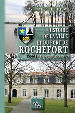 Histoire de la ville et du port de Rochefort - Tome 2 : du XVIIIe s. à 1830