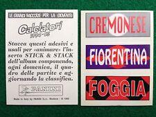 CALCIATORI 1994-95 CREMONESE FIORENTINA FOGGIA STICK & STACK Figurina Panini NEW